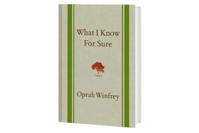 For the Reader: What I Know for Sure by Oprah